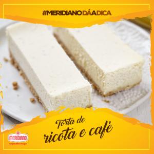 Receita de torta de ricota com café meridiano solúvel. Para mais receitas, acesse www.meridiano.com.br/blog